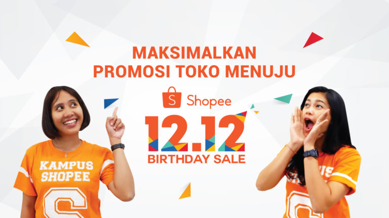 Maksimalkan Promosi Tokomu Untuk Sambut Shopee 12.12 Birthday Sale!