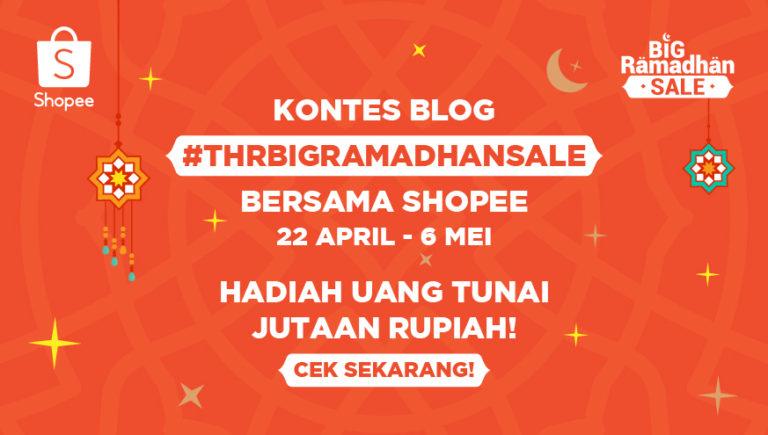 Kontes Blog #THRBIGRAMADHANSALE Bersama Shopee