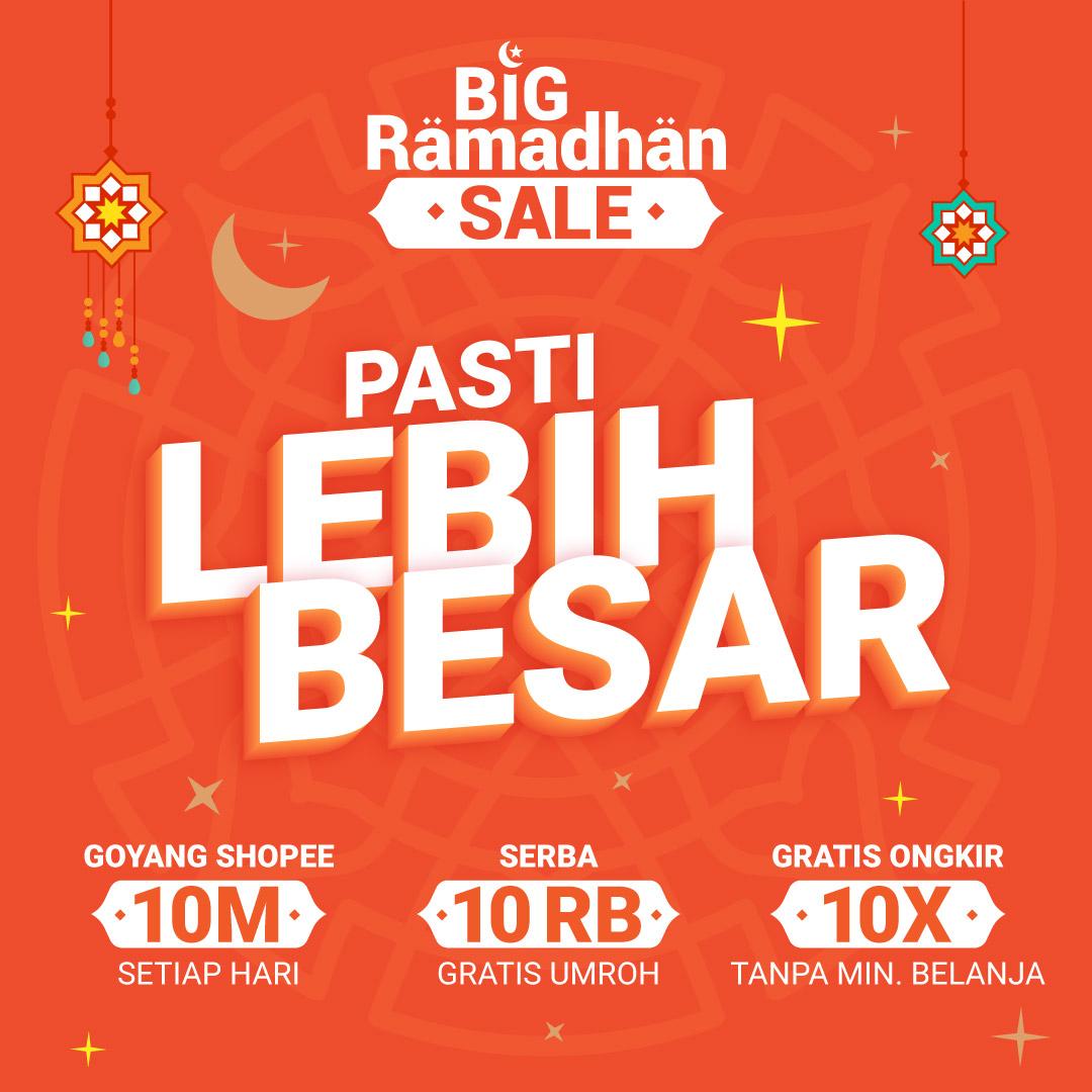 Pesta Belanja Yang Pasti Lebih Besar Di Shopee Big Ramadhan Sale