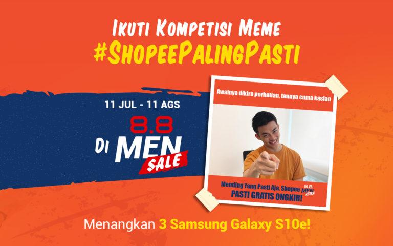 Yuk Ikutan Kompetisi Meme #ShopeePalingPasti di 8.8 Shopee Men Sale dan Menangkan SAMSUNG GALAXY S10e!