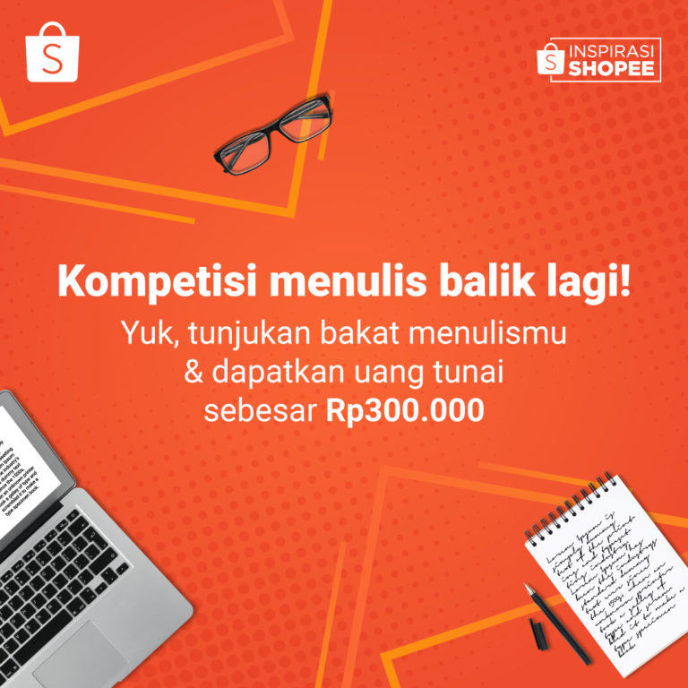 Unggah Tulisanmu di Inspirasi Shopee dan Dapatkan Rp 300.000!