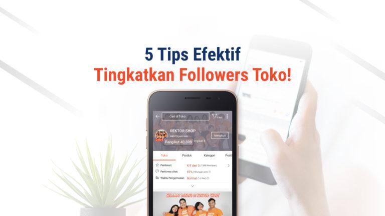 Bingung Cara Tingkatkan Followers Toko Shopee? Ikuti 5 Tips Ini!