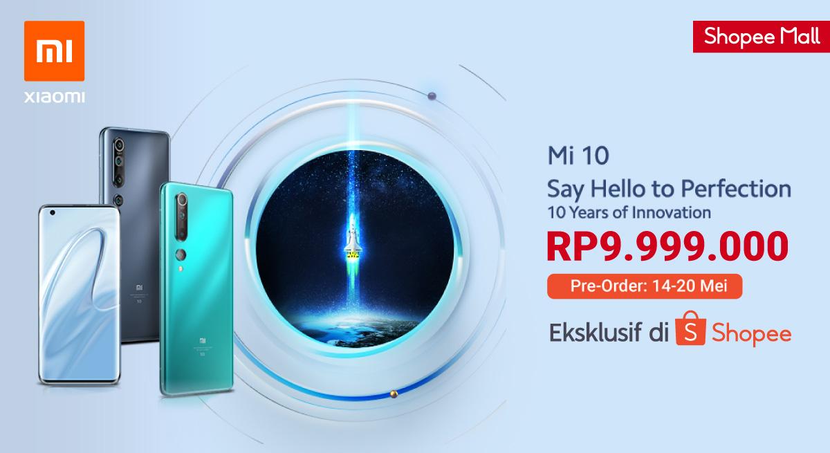 Xiaomi Mi 10 Rilis Di Shopee Jangan Lewatkan Masa Pre Ordernya Inspirasi Shopee