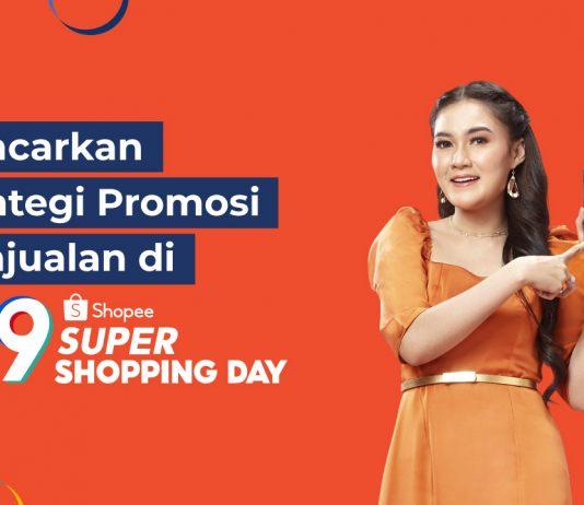 Gencarkan Strategi Promosi Penjualan di Shopee 9.9 Super Shopping Day