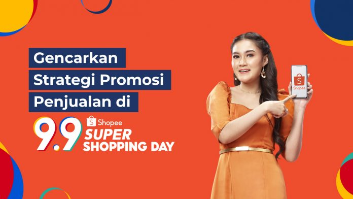 Gencarkan Strategi Promosi Penjualan di Shopee 9.9 Super Shopping Day