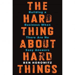 The Hard Thing About Hard Things Rekomendasi Buku untuk Memulai Bisnis