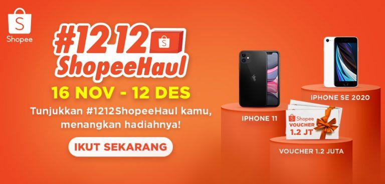 Ikuti Kompetisi #1212ShopeeHaul di TIKTOK Sekarang Juga dan Menangkan IPHONE 11 Serta Hadiah Menarik Lainnya!