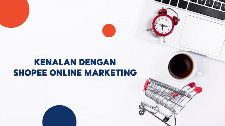 Raih Keuntungan Penjualan Maksimal dengan Shopee Online Marketing!