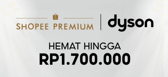 Dyson Hadir di Shopee Premium, Nikmati Berbagai Promo yang Ditawarkan!